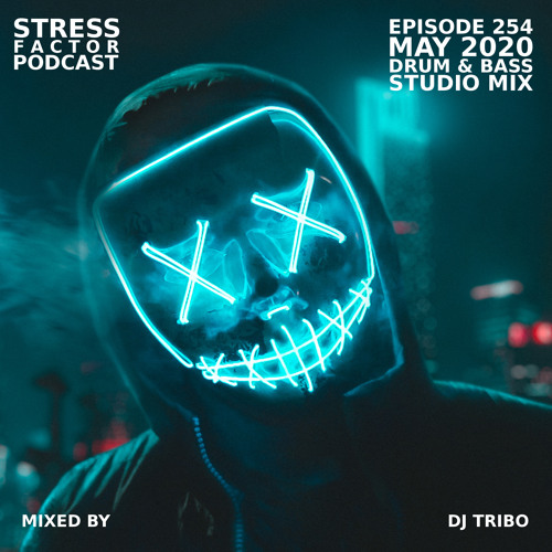 Stress Factor Podcast #254 - DJ Tribo - May 2020 Drum & Bass Studio Mix