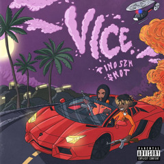 Vice (feat. $NOT)