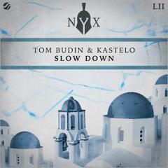 Tom Budin & Kastelo - Slow Down
