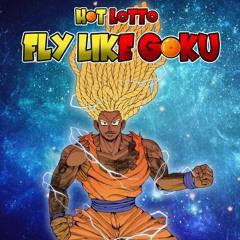 FLY LIKE GOKU