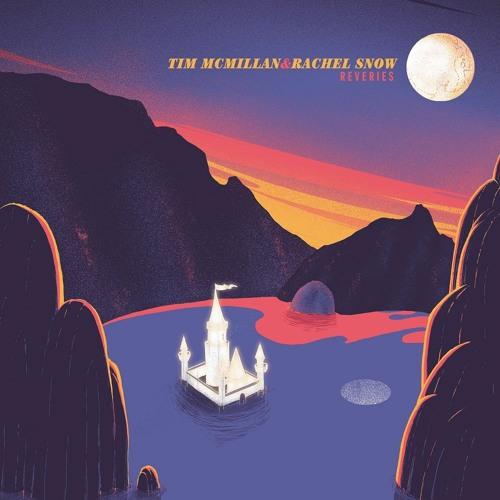 Tim McMillan & Rachel Snow - Reveries (new album 2020)