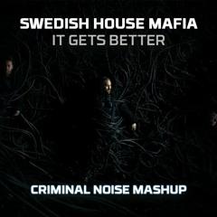 Swedish House Mafia X Seth Hills & AYOR - It Gets Better X Instinct (CRIMINAL NOISE MASHUP)