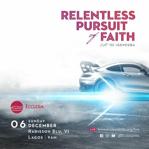 Relentless Pursuit of Faith