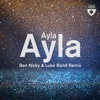 Ayla (Ben Nicky & Luke Bond Remix)