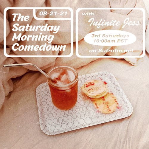 """The Saturday Morning Comedown - Episode 17: """"You Can"""""""