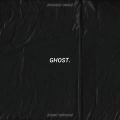 GHOST. [demo version]