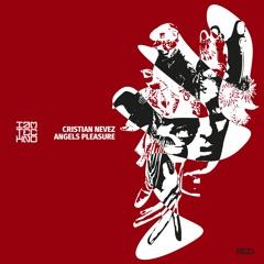 Cristian Nevez - Angels Pleasure (Original Mix )