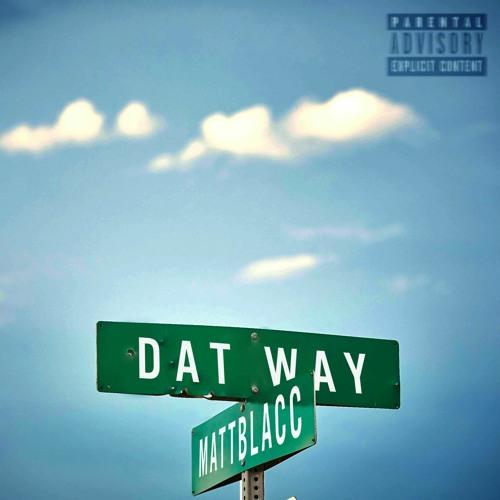 Dat Way - Matt Blacc