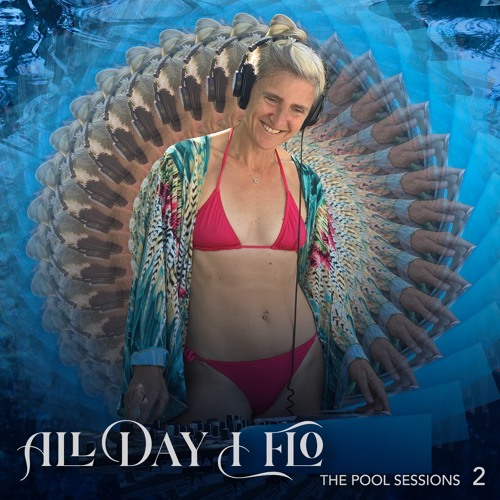 DJ Flo - All Day I Flo - The Pool Sessions - 2