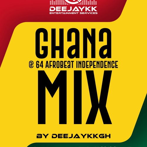 🔥GH @ 64 AFROBEAT INDEPENDENCE MIX BY DEEJAYKKGH SPONSORED BY TAPTAP SEND🔥