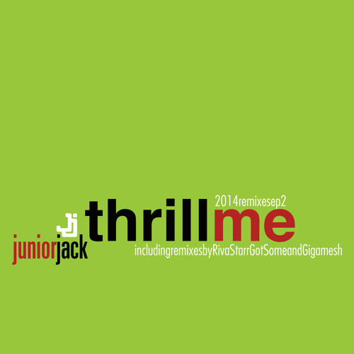 Thrill Me (Original Version By Junior Jack)