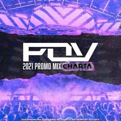 POV 2021 Promo Mix w/ MC CHARTA