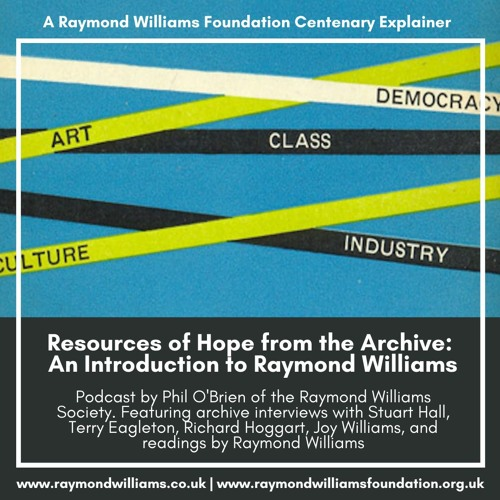 Resources of Hope from the Archive - An Introduction to Raymond Williams
