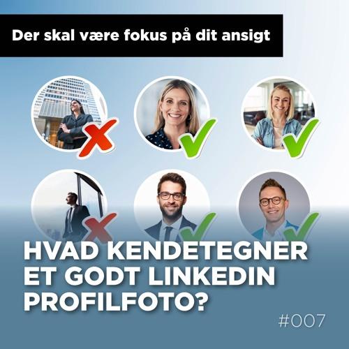 Hvad kendetegner et godt LinkedIn profilfoto?