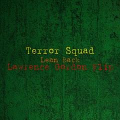 Terror Squad - Lean Back Ft. Fat Joe & Remy Ma (Lawrence Gordon Flip)