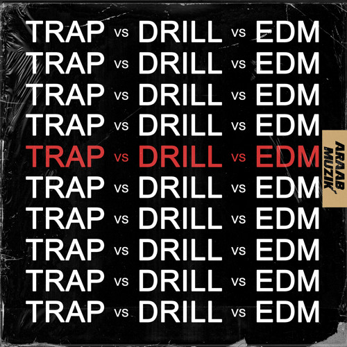 araabMUZIK - Trap V. Drill V. EDM (EP) 2018