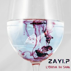 ZAYI.P L'odeur Du Sang