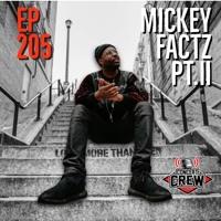 Concert Crew Podcast - Episode 205: Mickey Factz Pt. II