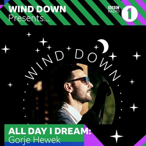 Gorje Hewek - BBC Radio 1 x All Day I Dream x Wind Down