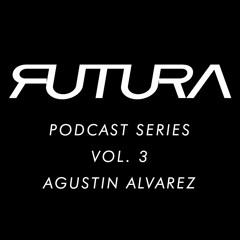 Futura Podcast Series Vol 3 - Agustin Alvarez