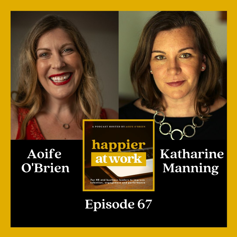 67: Overcoming trauma at work with Katharine Manning