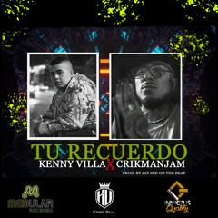 Kenny Villa - Tu Recuerdo (feat. Crikmanjam)