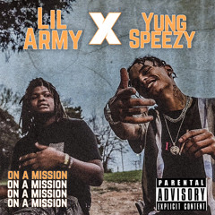 Speezy x Lil Army - On A Mission