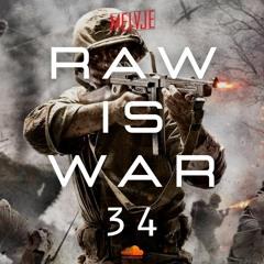 Raw Is War #34 XTRA RAW | by MELVJE