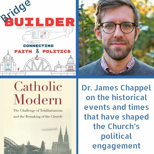 Dr. James Chappel on The Challenge of Totalitarianism and the Remaking of the Church