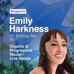 Blueprint ***7th Birthday*** Mixed by Emily Harkness