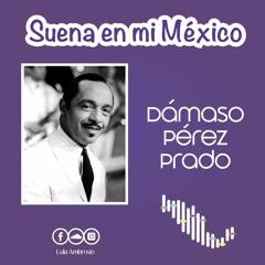 Suena En Mi México  Dámaso Pérez Prado