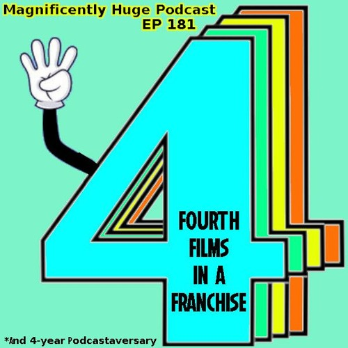 Episode 181 - Fourth Films In A Franchise