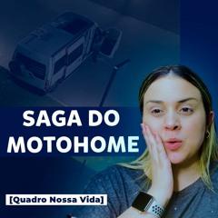 [Quadro Nossa Vida] Saga do Motohome