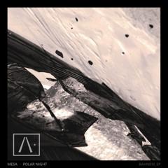 Mesa - Polar Night EP Preview | BAHN010_EP