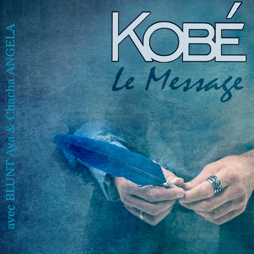 LE MESSAGE - Kobé
