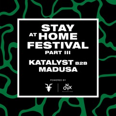 Katalyst B2B Madusa - Stay at Home Festival (Part III)