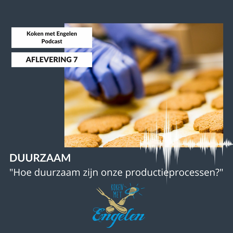 #7 Hoe duurzaam zijn onze productieprocessen? | Koken met Engelen Podcast