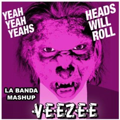 Heads Will Roll VEEZEE Mashup- FREE DOWNLOAD