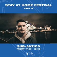 SUB-ANTICS - Stay at Home Part IV