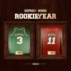 Rookie year- kidproly x WUDDA (prod. trokonFKA)