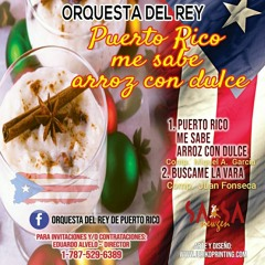 Puerto Rico Me Sabe Arroz Con Dulce - Orquesta Del Rey