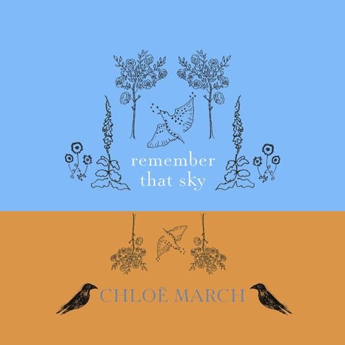 Chloe March - Remember That Sky