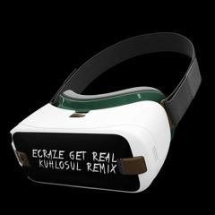 Ecraze - Get Real (Kuhlosul Remix)