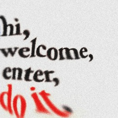 hi, welcome, enter, DO IT