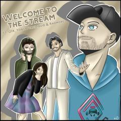Welcome to the Stream - Yobs x FL x RadmoreB x GFA