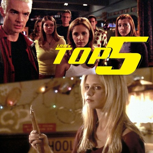 The Best Buffy The Vampire Slayer Episodes Ever! | LRM's Top 5