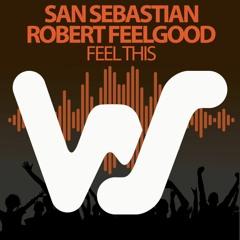 San Sebastian, Robert Feelgood - Feel This (Original Mix) World Sound Recs RELEASED 11.12.20