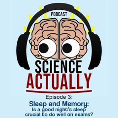 Sleep and memory: Is a good night's sleep crucial to do well on exams?