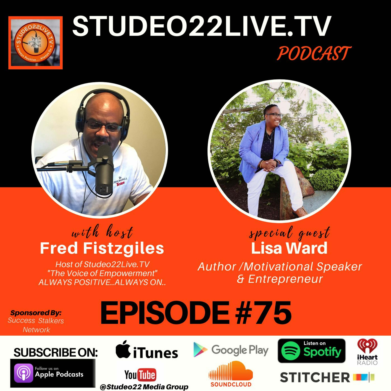 Episode#75- Meet Lisa Ward -Author - Motivational Speaker and Her Power Team