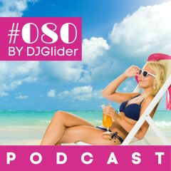 080 PodCast June Electro House feat Robin S by DJGlider